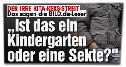 """Der Irra Kita-Keks-Streit - Das sagen die BILD.de-Leser - """"ist das ein Kindergarten oder eine Sekte?"""""""