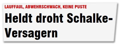 LAUFFAUL, ABWEHRSCHWACH, KEINE PUSTE - Heldt droht Schalke-Versagern