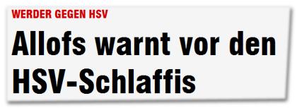 Allofs warnt vor den HSV-Schlaffis