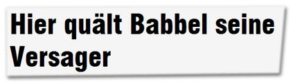Hier quält Babbel seine Versager