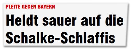 Heldt sauer auf die Schalke-Schlaffis