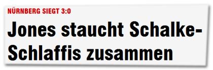 Jones staucht Schalke-Schlaffis zusammen