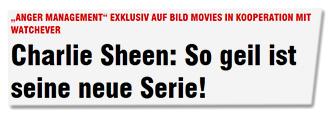 """""""ANGER MANAGEMENT"""" EXKLUSIV AUF BILD MOVIES IN KOOPERATION MIT WATCHEVER - Charlie Sheen: So geil ist seine neue Serie"""