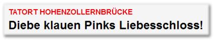 Tatort Hohenzollernbrücke - Diebe klauen Pinks Liebesschloss!