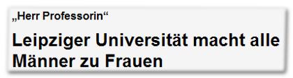 """""""Herr Professorin"""" - Leipziger Universität macht alle Männer zu Frauen"""