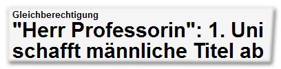 """Gleichberechtigung - """"Herr Professorin"""": 1. Uni schafft männliche Titel ab"""