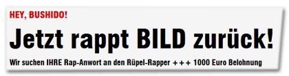 Hey, Bushido! Jetzt rappt BILD zurück - Wir suchen IHRE Rap-Antwort an den Rüpel-Rapper +++ 1000 Euro Belohnung
