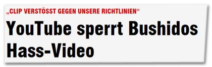 """Clip verstößt gegen unsere Richtlinien"" - YouTube sperrt Bushidos Hass-Video"