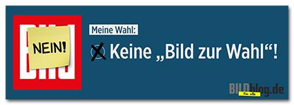 """Meine Wahl: Keine """"Bild zur Wahl""""!"""