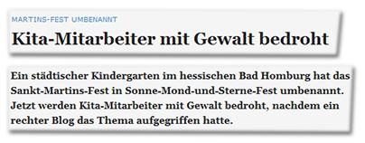MARTINS-FEST UMBENANNT - Kita-Mitarbeiter mit Gewalt bedroht - Ein städtischer Kindergarten im hessischen Bad Homburg hat das Sankt-Martins-Fest in Sonne-Mond-und-Sterne-Fest umbenannt. Jetzt werden Kita-Mitarbeiter mit Gewalt bedroht, nachdem ein rechter Blog das Thema aufgegriffen hatte.