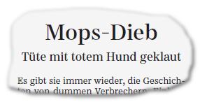 Mops-Dieb - Tüte mit totem Hund geklaut