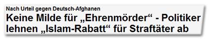 """Nach Urteil gegen Deutsch-Afghanen - Keine Milde für """"Ehrenmörder"""" - Politiker lehnen """"Islam-Rabatt"""" für Straftäter ab"""
