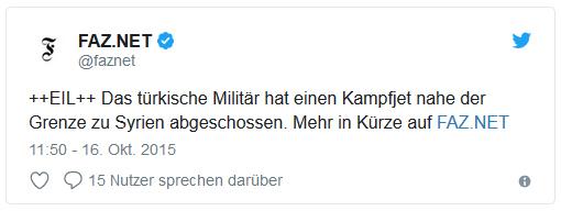 """Tweet von @faznet: """"++EIL++ Das türkische Militär hat einen Kampfjet nahe der Grenze zu Syrien abgeschossen. Mehr in Kürze auf FAZ.NET"""""""