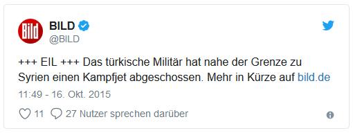 """Tweet von @BILD: """"+++ EIL +++ Das türkische Militär hat nahe der Grenze zu Syrien einen Kampfjet abgeschossen. Mehr in Kürze auf bild.de"""""""