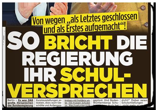 """Ausriss BILD: Von wegen """"als Letztes geschlossen und als Erstes aufgemacht""""! - SOBRICHT DIE REGIERUNG IHR SCHUL-VERSPRECHEN"""