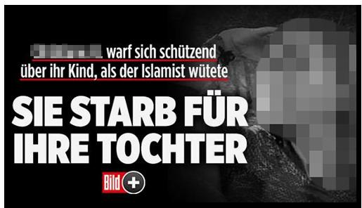 Screenshot von der BILD.de-Startseite: [...] warf sich schützend über ihr Kind, als der Islamist wütete - SIE STARB FÜR IHRE TOCHTER [dazu ein Schwarz-Weiß-Foto der Frau sowie das Bild-Plus-Logo]