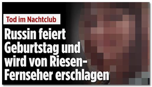 """Screenshot von der BILD.de-Startseite: """"Tod im Nachtclub - Russin feiert Geburtstag und wird von Riesen-Fernseher erschlagen"""", dazu ein großes Foto der Frau"""