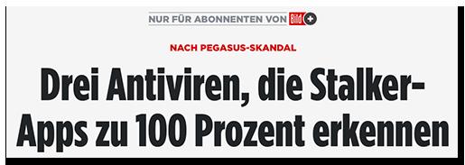 """Screenshot von BILD.de: """"Nur für Abonnenten von Bild+ - Nach Pegasus-Skandal - Drei Antiviren, die Stalker-Apss zu 100 Prozent erkennen"""""""