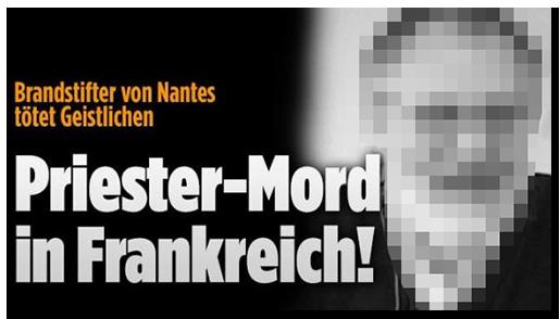 """Screenshot von der BILD.de-Startseite: """"Brandstifter von nantes tötet Geistlichen - Priester-Mord in Frankreich!"""", dazu ein Porträtfoto des Mannes"""