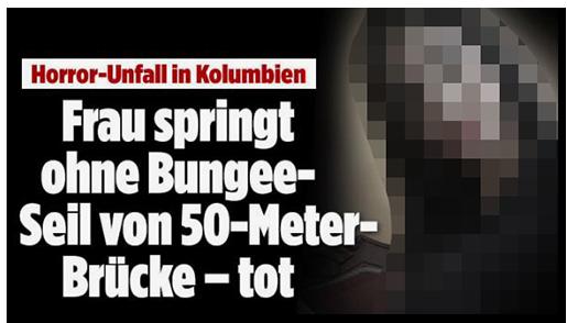 """Screenshot von der BILD.de-Startseite: """"Horror-Unfall in Kolumbien - Frau springt ohne Bungee-Seil von 50-Meter-Brücke - tot"""", dazu ein Foto der Frau"""