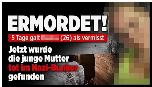 """Screenshot von der BILD.de-Startseite:: """"ERMORDET! - 5 Tage galt [...] (26) als vermisst - Jetzt wurde die junge Mutter tot im Nazi-Bunker gefunden"""", dazu ein Foto des Bunkers und ein Foto der Frau"""
