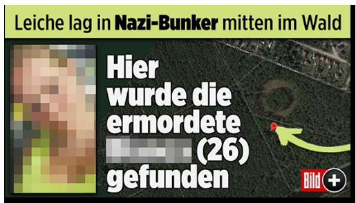 """SScreenshot von der BILD.de-Startseite:: """"Liche lag in Nazi-Bunker mitten im Wald - Hier wurde die ermordete [...] (26) gefunden"""", dazu ein Satellitenbild, auf dem der Fundort mit einem großen Pfeil markiert ist, außerdem ein Foto der Frau"""