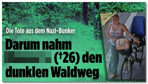 """Screenshot von der BILD.de-Startseite: """"Die Tote aus dem Nazi-Bunker - Darum nahm [...] (26) den dunklen Waldweg"""", dazu ein Foto der Überwachungskamera, auf dem die Frau zu sehen ist"""