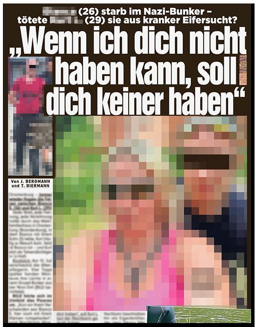 """Ausriss aus der BILD-Zeitung: """"[...] (26) starb im Nazi-Bunker - tötete [...] (29) sie aus kranker Eifersucht? - 'Wenn ich dich nicht haben kann, soll dich keiner haben'"""", dazu ein Foto des Mannes bei der Festnahme sowie ein großes Foto des Paares"""