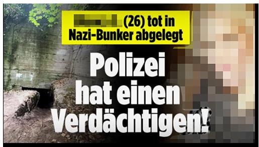 """Screenshot von der BILD.de-Startseite: """"[...] (26) tot in Nazi-Bunker abgelegt - Polizei hat einen Verdächtigen!"""", dazu ein Foto des Bunkers und ein Foto der Frau"""