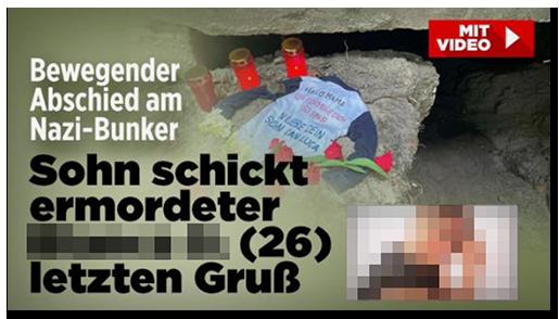 """Screenshot von der BILD.de-Startseite: """"Bewegender Abschied am Nazi-Bunker - Sohn schickt ermordeter [...] (26) letzten Gruß"""", dazu ein Foto des Bunkers, vor dem mehrere Grabkerzen und ein Shirt mit einem Gruß des Sohnes liegen, außerdem ein Foto der Frau"""