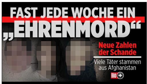 """Screenshot von der BILD.de-Startseite: """"FAST JEDE WOCHE EIN 'EHRENMORD'"""" - Neue Zahlen der Schande - Viele Täter stammen aus Afghanistan"""", dazu drei Porträtfotos von Opfern sogenannter Ehrenmorde sowie das Bild-Plus-Logo"""