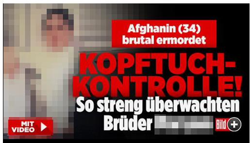"""Screenshot von der BILD.de-Startseite: """"Afghanin (34) brutal ermordet - KOPFTUCH-KONTROLLE - So streng überwachten Brüder [...]"""", dazu ein Foto der Frau, das Bild-Plus-Logo und die Aufschrift """"MIT VIDEO"""""""