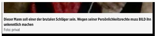"""Screenshot einer Bildunterschrift auf BILD.de: """"Dieser Mann soll einer der brutalen Schläger sein. Wegen seiner Persönlichkeitsrechte muss BILD ihn unkenntlich machen. Foto: privat"""""""