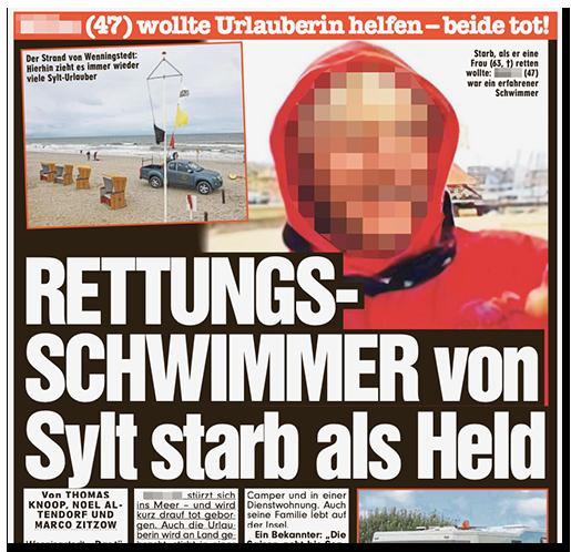 """Ausriss aus der BILD-Zeitung: """"[Name] (47) wollte Urlauberin helfen - beide tot! - RETTUNGSSCHWIMMER von Sylt starb als Held"""", dazu ein Foto des Strands, ein Foto des Wohnwagens des Mannes und ein großes Foto von ihm selbst"""