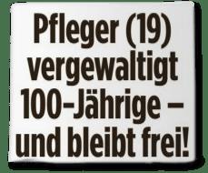 Ausriss Bild Zeitung - Pfleger (19) vergewaltigt 100-Jährige - und bleibt frei!