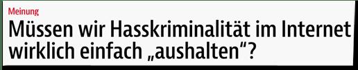 Screenshot bz-berlin.de - Meinung - Müssen wir Hasskriminalität im Internet wirklich einfach aushalten?
