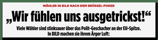 """Screenshot BILD.de: Wähler in BILD nach dem Brüssel-Poker - """"Wir fühlen uns ausgetrickst!"""" - Viele Wähler sind stinksauer über das Polit-Geschacher an der EU-Spitze. In BILD machen sie ihrem Ärger Luft"""