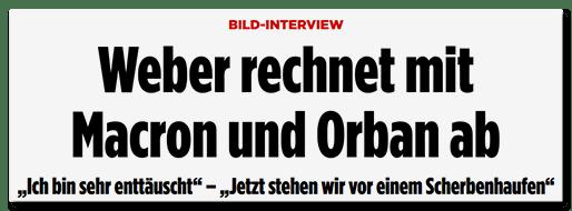 """Screenshot BILD.de: BILD-Interview - Weber rechnet mit Macron und Orban ab - """"Ich bin sehr enttäuscht"""" - """"Jetzt stehen wir vor einem Scherbenhaufen"""""""