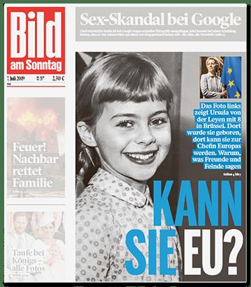Titelseite BILD am Sonntag: KANN SIE EU? - Das Foto links zeigt Ursula von der Leyen mit 8 in Brüssel. Dort wurde sie geboren, dort kann sie zur Chefin Europas werden. Warum, was Freunde und Feinde sagen - Seiten 4 bis 7