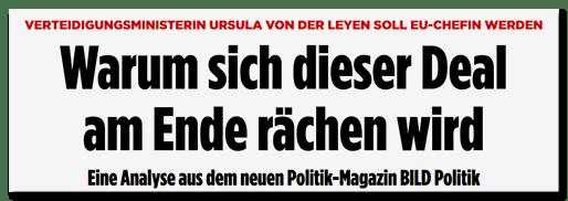 Screenshot BILD.de: Verteidigungsministerin Ursula von der Leyen soll EU-Chefin werden - Warum sich dieser Deal am Ende rächen wird - Eine Analyse aus dem neuen Politik-Magazin BILD Politik