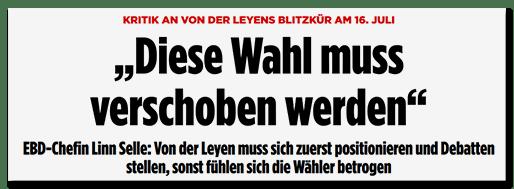 """Screenshot BILD.de: Kritik an von der Leyens Blitzkür am 16. Juli - """"Diese Wahl muss verschoben werden"""" - EBD-Chefin Linn Selle: Von der Leyen muss sich zuerst positionieren und Debatten stellen, sonst fühlen sich die Wähler betrogen"""