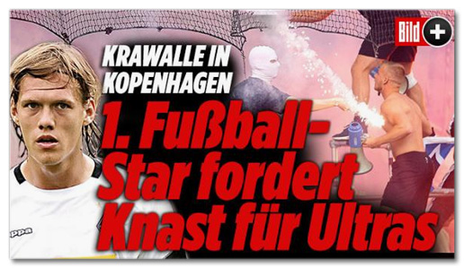 Ausriss Bild.de - Krawalle in Kopenhagen - Erster Fußball-Star fordert Knast für Ultras