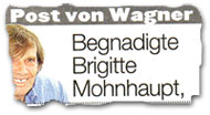 """""""Post von Wagner: Begnadigte Brigitte Mohnhaupt"""""""