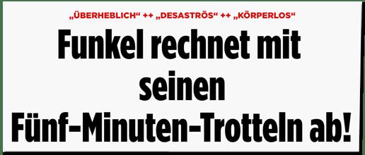 Screenshot Bild.de - Überheblich, desaströs, körperlos - Funkel rechnet mit seinen Fünf-Minuten-Trotteln ab!