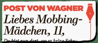 Ausriss Bild-Zeitung - Post von Wagner - Liebes Mobbing-Mädchen, 11