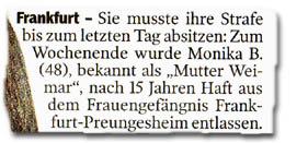 """Sie musste ihre Strafe bis zum letzten Tag absitzen: Zum Wochenende wurde Monika B. (48), bekannt als """"Mutter Weimar"""", nach 15 Jahren Haft aus dem Frauengefängnis Frankfurt-Preungesheim entlassen."""