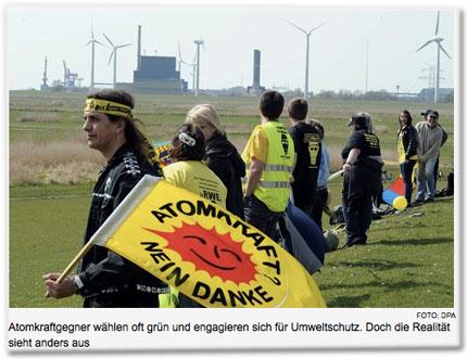 Atomkraftgegner wählen oft grün und engagieren sich für Umweltschutz. Doch die Realität sieht anders aus