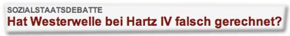 Sozialstaatsdebatte: Hat Westerwelle bei Hartz IV falsch gerechnet?