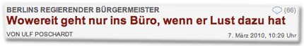 Berlins Regierender Bürgermeister: Wowereit geht nur ins Büro, wenn er Lust dazu hat