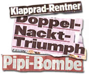 """Klapprad-Rentner"" - ""Doppel-Nackt-Triumpf"" - ""Pipi-Bombe"""
